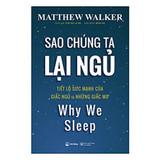 Sao Chúng Ta Lại Ngủ - Matthew Walker PhD
