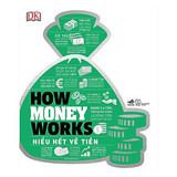 How Money Works - Hiểu Hết Về Tiền - Dịch giả Bùi Thị Quỳnh Chi