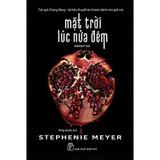 Mặt Trời Lúc Nửa Đêm - Stephanie Meyer