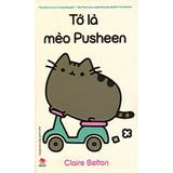 Tớ Là Mèo Pusheen - Claire Belton