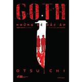 GOTH - Những Kẻ Hắc Ám ( Tái Bản 2019 ) - Otsuichi