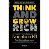 Think And Grow Rich - 13 Nguyên Tắc Nghĩ Giàu, Làm Giàu (Tái Bản) - Napoleon Hill