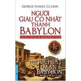 Người Giàu Có Nhất Thành Babylon (Tái Bản 2020) - GEORGE SAMUEL CLASON